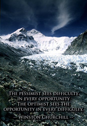 The pessimsit see difficulty in every opportunity. The opptimist sees opportunity in ebery difficulty . - Winston Churchill